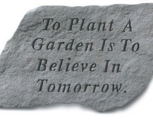 Kay Berry- Inc. 64920 To Plant A Garden Is To Believe In Tomorrow - Garden Accent - 14 Inches x 9 Inches